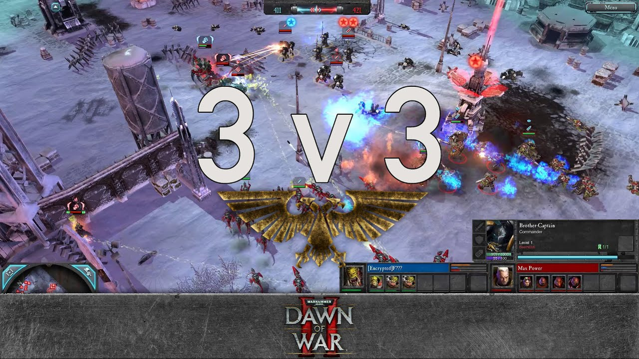 Dawn of war 2 3v3 fear stigma buckluvy vs max power ace of swords bestnoob youtube
