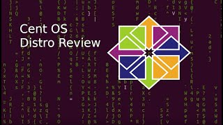 centOS 7  Distro Review 8