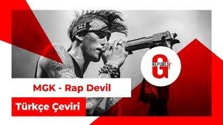 Machine Gun Kelly - Rap Devil (Türkçe Altyazılı)