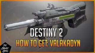 DESTINY 2: HOW TO GET VALAKADYN!