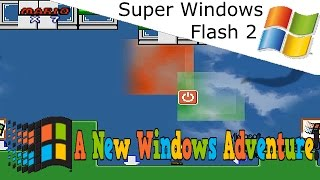 Super Windows Flash 2 - Full Playthrough