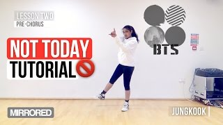 Download Video [Mirrored] BTS (방탄소년단) - NOT TODAY | Dance Tutorial MP3 3GP MP4