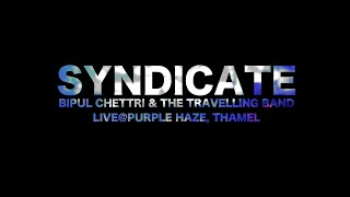 Bipul Chettri & The Travelling Band - Syndicate (Live @ Purple Haze, Thamel)