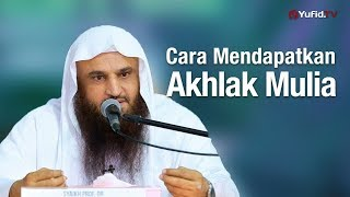 Download Video Cara Mendapatkan Akhlak Mulia – Tabligh Akbar Syaikh Prof. Dr. Abdurrazzaq Al Badr MP3 3GP MP4
