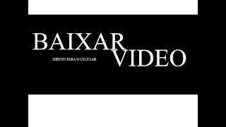 Como Baixar video da Internet Para o Celular -  #002 DiCa em um Minuto - Rafael Films