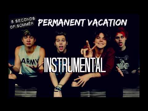 Permanent Vacation Instrumental - 5 Seconds Of Summer