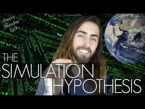 The Simulation Hypothesis! Are We Living in a Simulated Reality? (Theory Thursday Ep.9)