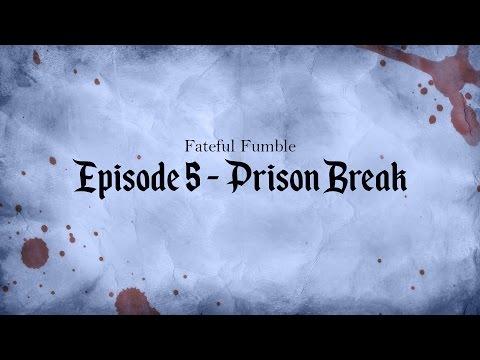 Fateful Fumble Episode 5 - Prison Break
