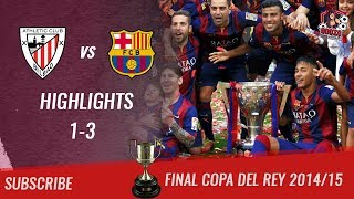 🏆 2014/15 - Final Copa Del Rey 🏆 Athletic de Bilbao vs FC Barcelona 1-3 All Highlights & Goals | HD