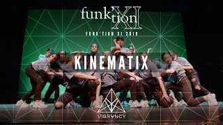 Kinematix [Closer] | Funk'tion XI 2019 [@VIBRVNCY Front Row 4K]