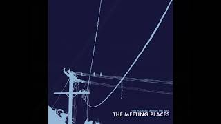 Watch Meeting Places Take To The Sun video
