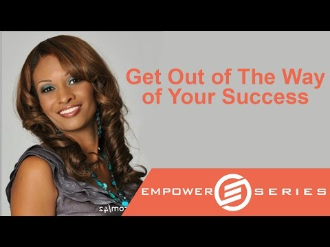 Dr. Lawana Gladney - Get Out of the Way of Your Success | Empower Series