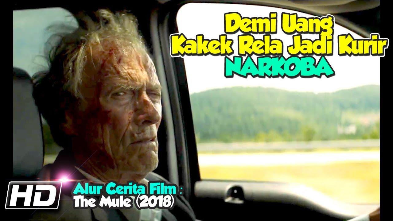 Download Demi Menyambung Hidup Rela Menjadi Kurir - Alur Film The Mule (2018)