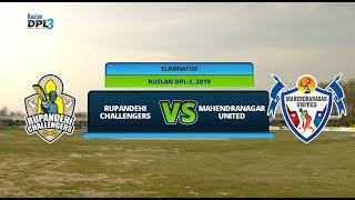 RUSLAN DPL 3 || ELIMINATOR || LIVE || RUPANDEHI CHALLENGERS Vs. MAHENDRANAGAR UNITED