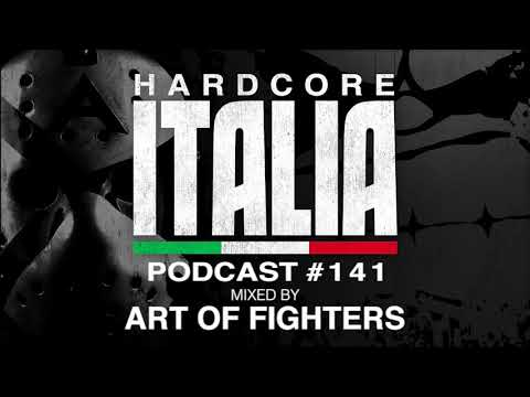Hardcore Italia - Podcast #141 - Mixed by Art of Fighters