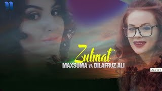 Maxsuma va Dilafruz Ali - Zulmat   Махсума ва Дилафруз Али - Зулмат (music version)