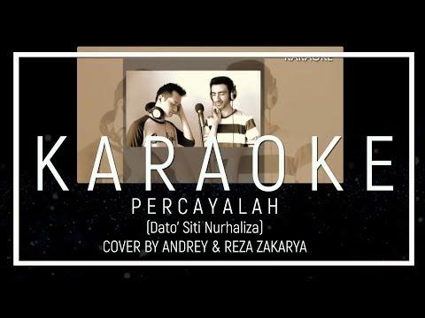 PERCAYALAH (DATUK SITI NURHALIZA) - MALE COVER BY ANDREY & REZA (KARAOKE VERSION)