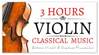 3 Hours Violin Classical Music The Best Classical Music Ever Focus Brainpower Reading Studying.mp3