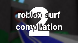 roblox surf wr compilation 2