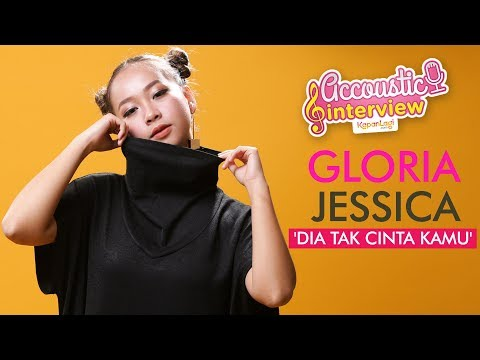 Gloria Jessica - Dia Tak Cinta Kamu (Acoustic Interview Part 2)