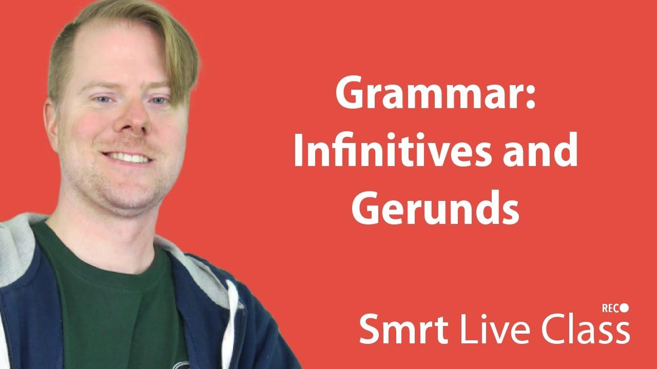 Grammar: Infinitives and Gerunds - Upper-Intermediate English with Neal #42