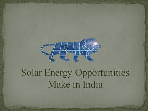 Solar Energy Opportunities - Make in India - Devsena Mishra