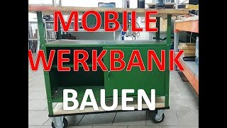 Mobile Werkbank bauen _ Mobile Workbench diy