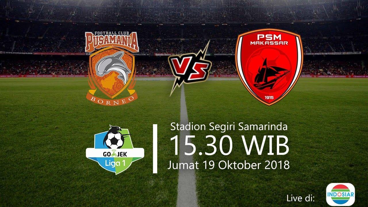 Jadwal Live Indosiar Borneo Fc Vs Psm Makassar Di Liga 1