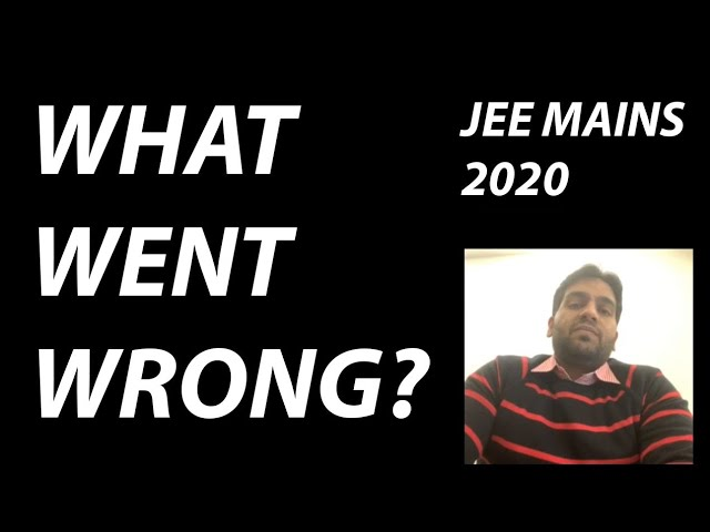 Why Did my JEE MAINS 2020 (January Attempt) go Wrong? | Rahul Vohra | ChemShastra | Chemistry