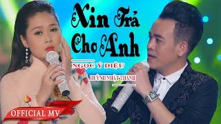 Xin Trả Cho Anh - Huỳnh Nhật Thanh ft Ngọc Ý Diệu [ Official ] Bolero Song Ca | Cặp Đôi Thiên Phú