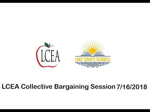 LCEA Bargaining Session 7/16/18