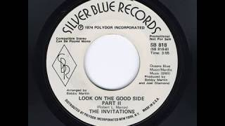 The Invitations -  Look On The Good Side Part 2 (1974)