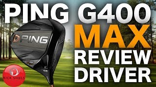NEW PING G400 MAX DRIVER FULL REVIEW - RICK SHIELS