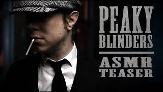 Peaky Blinders ASMR Teaser (Joining the Peaky Blinders Roleplay)