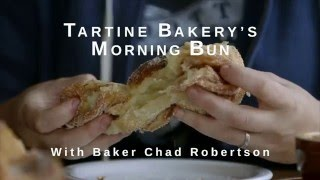 How To Make Tartine Bakery's Morning Buns With Chad Robertson