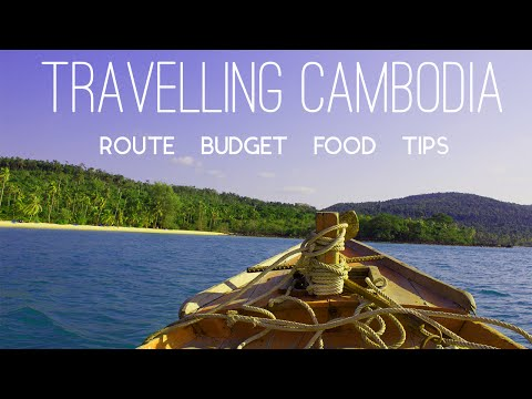 TRAVELLING CAMBODIA - Route / Budget / Accommodation / Food
