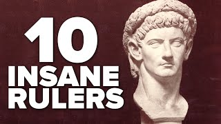 10 Most INSANE Rulers That You May Not Know About