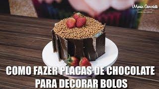 COMO FAZER PLACAS DE CHOCOLATE PARA DECORAR BOLOS - Maria Chocolate