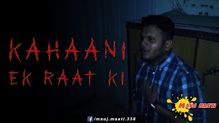 Kahaani Ek Raat Ki - (Short Horror Movie) || Short Film || 2018
