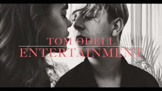 Tom Odell - Entertainment (lyrics)