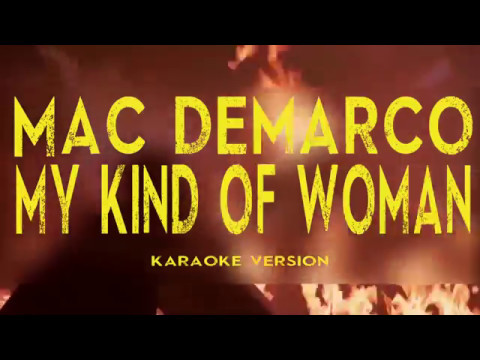 Mac DeMarco - My Kind of Woman (Karaoke Version)
