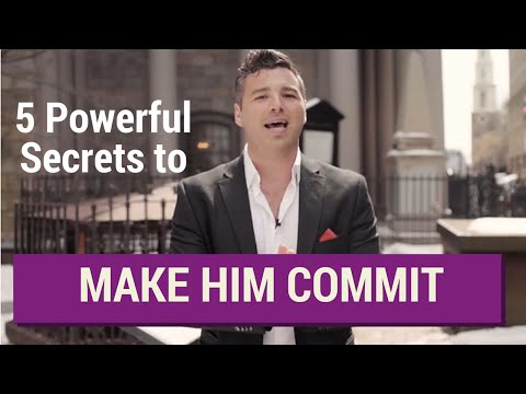 5 Powerful Secrets to Get Him to Commit to You