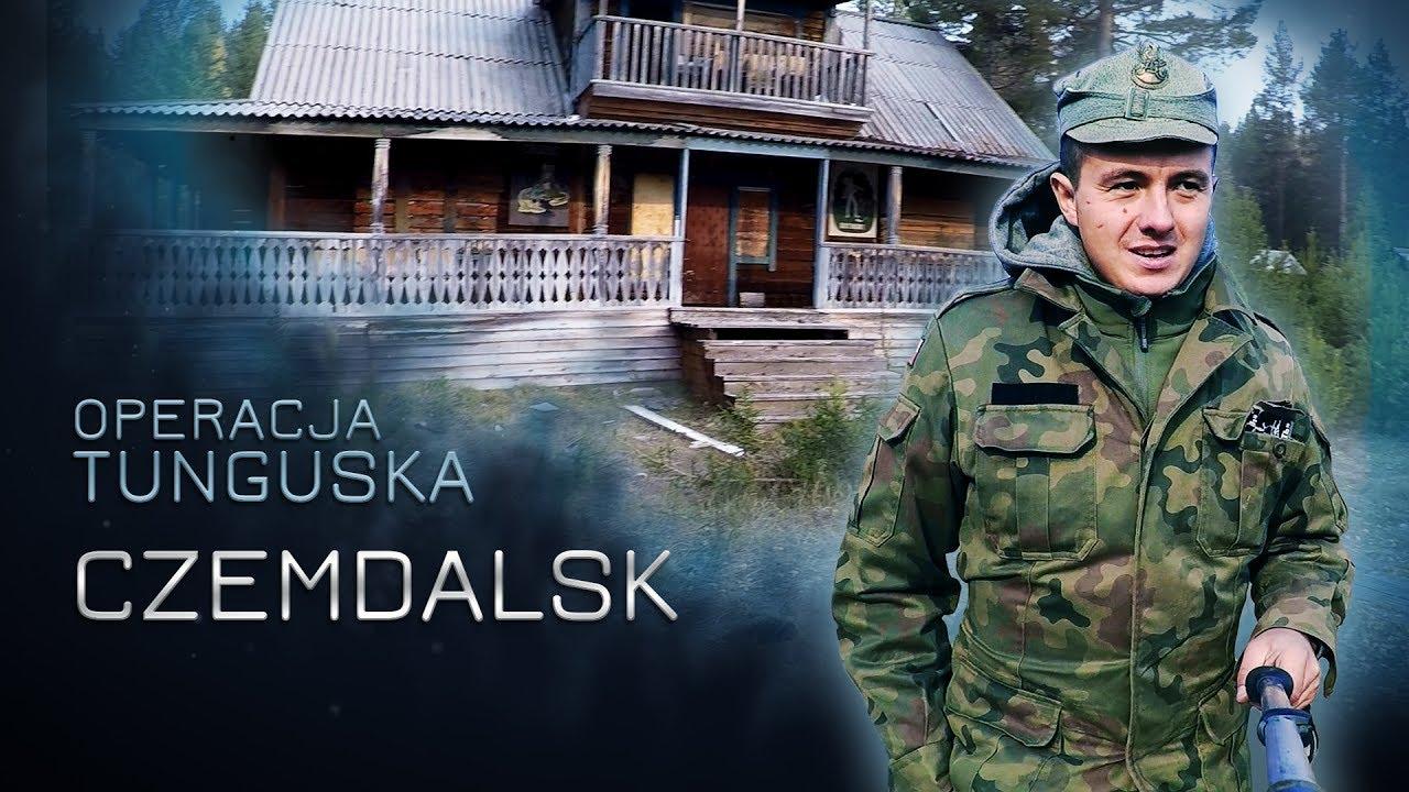 Operacja Tunguska – Czemdalsk  (odc.11)