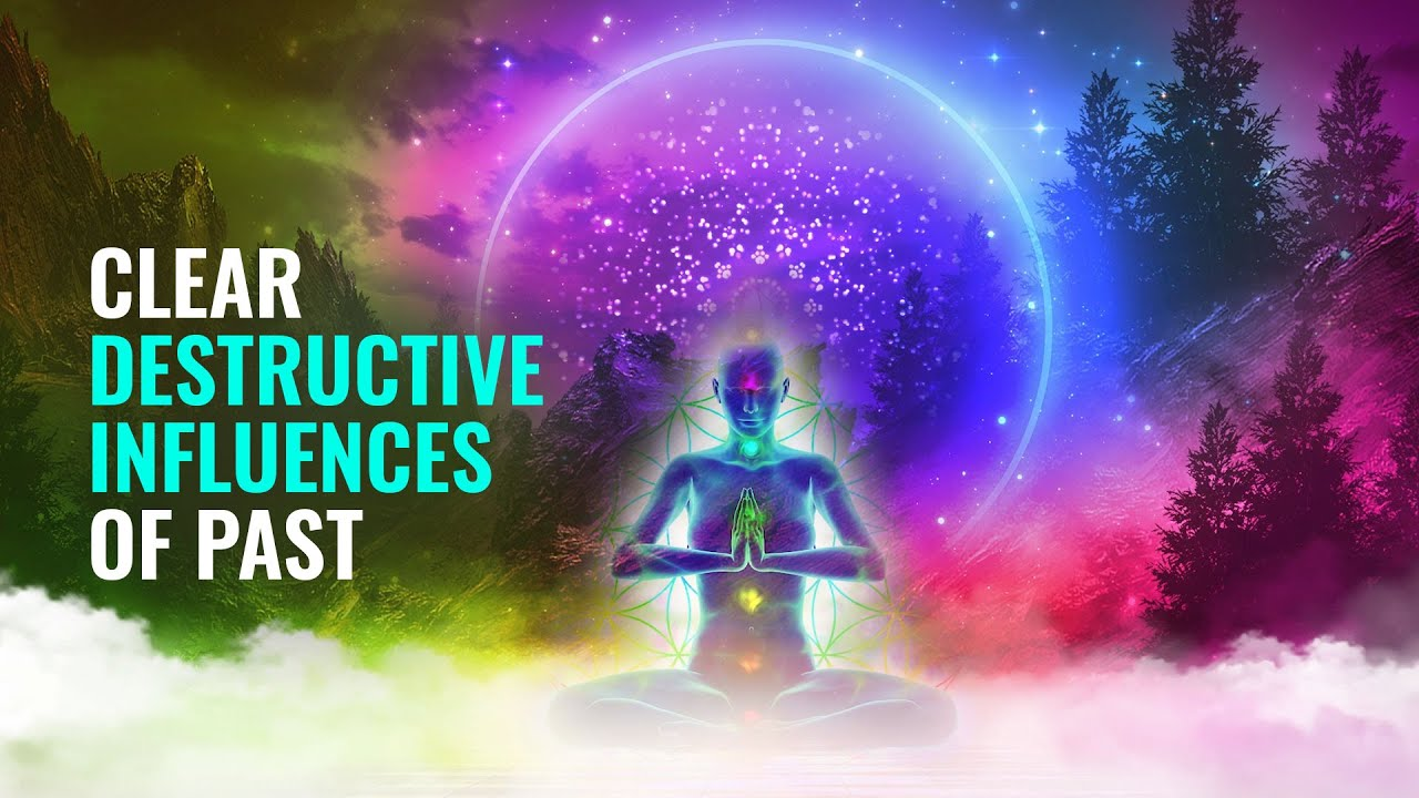 Clear Destructive Influences of Past ➤ Remove Negative Energy ➤ Binaural Beats, Cleansing Music