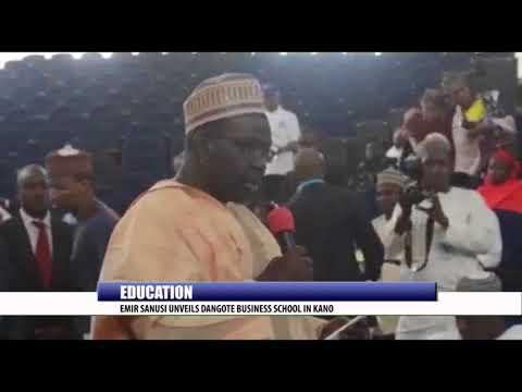 EDUCATION: EMIR SANUSI UNVEILS DANGOTE BUSINESS SCHOOL IN KANO