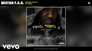 Mistah F.A.B. - Where You At (Audio) ft. Jacka