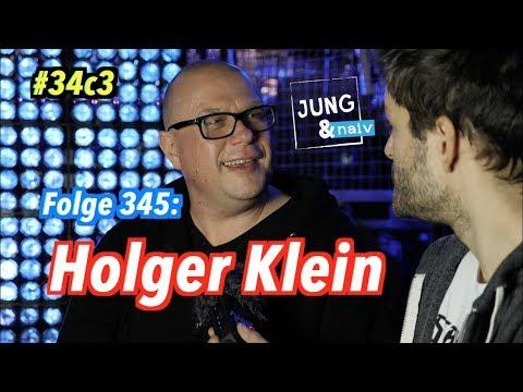 Holger Klein über Karriereweg, Politik & überhaupt - Jung & Naiv: Folge 345 #34c3