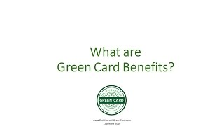 What are Green Card Benefits?