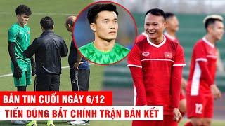 BẢN TIN CUỐI NGÀY 6/12 | HLV Thái chê VN vào BK nhờ cầu thủ quá tuổi – T.Dũng bắt chính trận Bán kết