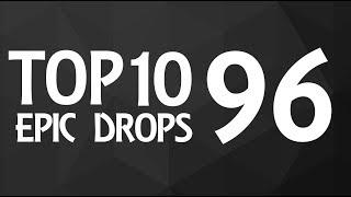 Top 10 Epic Drops #96